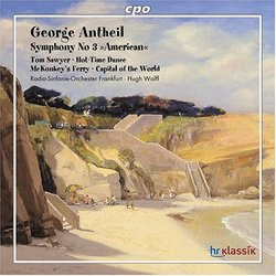 "George Antheil: Symphony No. 3 ""American"""