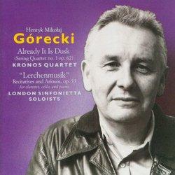 "Henryk Mikolaj Górecki: Already It Is Dusk (String Quartet No. 1, Op. 62) (1988) / ""Lerchenmusik"" Recitatives & Ariosos, Op. 53, for Clarinet, Cello & Piano (1984) - Kronos Quartet / London Sinfonietta Soloists"