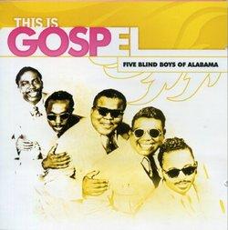 This Is Gospel 3: Five Blind Boys of Alabama
