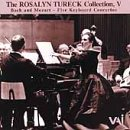 The Rosalyn Tureck Collection, Vol. 5: Bach and Moazrt - Five Keyboard Concertos