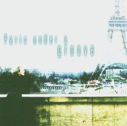 Paris Under A Groove - Vol 1
