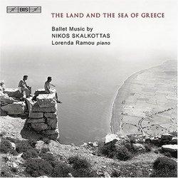 Nikos Skalkottas: The Land and the Sea of Greece
