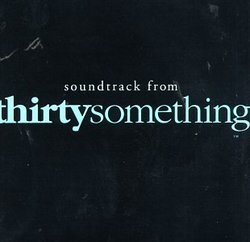 Soundtrack From thirtysomething (1987-1991 Television Series)