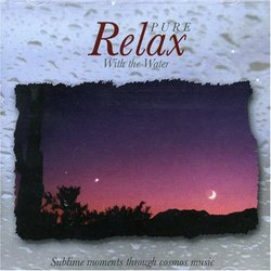 Pure Relax - With The Water - Sublime Moments Trough Cosmic Music