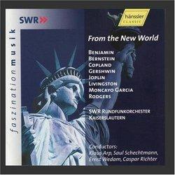 Benjamin, Bernstein, Copland, Gershwin, Joplin, Livingston: From the New World