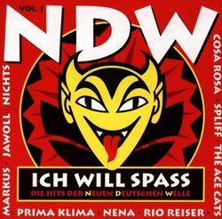NDW Volume 1: Ich Will Spass (Die Hits Der Neuen Deutschen Welle