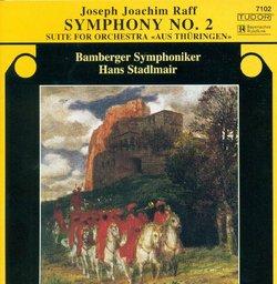 "Joseph Joachim Raff: Symphony No. 2; ""Aus Thüringen"" Suite"