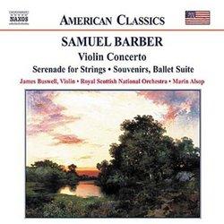 Barber: Violin Concerto, Op. 14; Souvenirs (Ballet Suite), Op. 28; Serenade for Strings, Op. 1; Music for a Scene from Shelley, Op. 7
