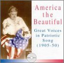 America the Beautiful: Great Voices in Patriotic Song 1905-50