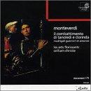 Monteverdi - Il combattimento di Tancredi e Clorinda / Brua · Piau · Semellaz · Dugardin · Brand · Fouchécourt · Loonen · Padmore · Cavallier · Rivenq · Les Arts Florissants · Christie