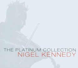 Nigel Kennedy: The Platinum Collection [Box Set]