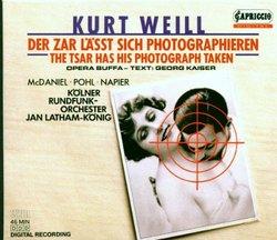 Kurt Weill: Der Zar lässt sich photographieren (The Tsar Has His Photograph Taken)