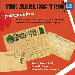 Postcards in e: Dvorak Dumky Trio in E minor, Op.90; Shostakovich: Piano Trio in E minor, Op.67