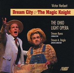 Victor Herbert: Dream City & The Magic Knight
