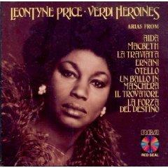 Verdi: Heroines (Leontyne Price Sings Arias From Aida, Macbeth, La Traviata, Ernani, Otello, Un Ballo in Maschera, Il Trovatore, La Forza Del Destino)