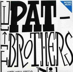 Pat Brothers No.1