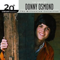 The best of Donny Osmond: Millennium Collection