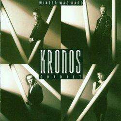 Kronos Quartet : Winter Was Hard