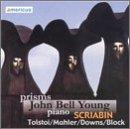 Prisms - Piano Works of Scriabin, Leo Tolstoy, Mahler, Hugh Downs, Michael Block