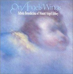 On Angels' Wings - 27 Gregorian Chants