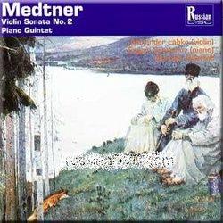 Medtner: Violin Sonata No. 2 / Piano Quintet