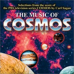 The Music of  Cosmos: Selections from the Score of the PBS Television Series Cosmos by Carl Sagan