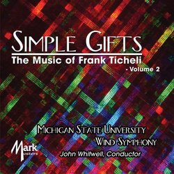Simple Gifts - The Music of Frank Ticheli Vol. 2