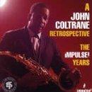 A John Coltrane Retrospective: The Impulse! Years