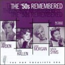 The '50s Remembered, The Pop Vocalists Era: Toni Arden, Kitty Kallen, Jane Morgan, Sylvia Syms