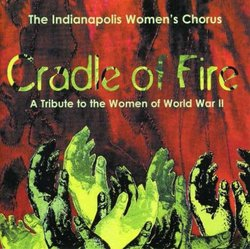 Cradle of Fire: A Tribute to the Women of World War II