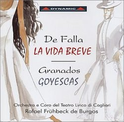 Falla: La Vida Breve/ Granados: Goyescas (opera version)