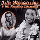 Felix Mendelssohn & His Hawaiian Serenaders 1940-1945
