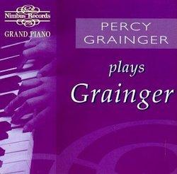 Percy Grainger Plays Grainger