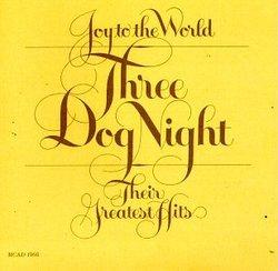 Three Dog Night - Joy to the World: Their Greatest Hits