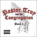 Pastor Troy & The Congregation
