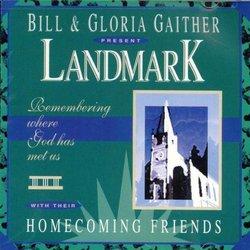 Bill & gloria Gaither Present Landmark - Homecoming Friends