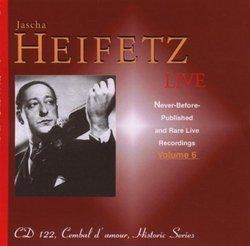 Jascha Heifetz Live, Vol. 6