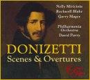 Donizetti - Scenes & Overtures / Miricioiu · Blake · Magee · Fulgoni · Cullagh · PO · Parry