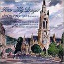 Hear My Prayer: Choral Music of the English Romantics