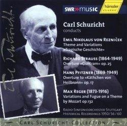 Carl Schuricht Conducts von Reznicek, Strauss, Pfitzner, Reger