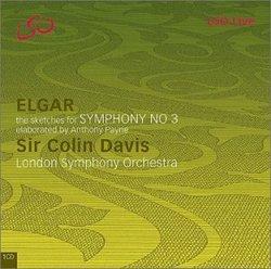 Sir Edward Elgar: Symphony No. 3 (Sketches elaborated by Anthony Payne) - Sir Colin Davis / London Symphony Orchestra
