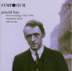 Arnold Bax: First Recordings