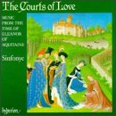 The Courts of Love: Music from the Time of Eleanor of Aquitaine - Sinfonye