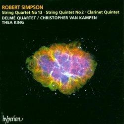 Robert Simpson: String Quartet No. 13; String Quintet No. 2; Clarinet Quintet