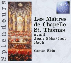 Les Maitres de Chapelle St. Thomas avant Jean Sebastien Bach [Germany]