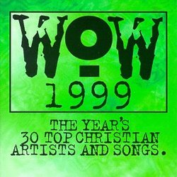 Wow 1999: The Year's 30 Top Christian Artists & Songs
