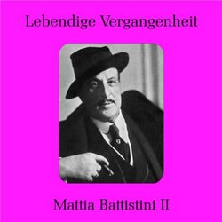Lebendige Vergangenheit: Mattia Battistini, Vol. 2