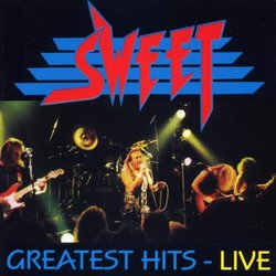 Sweet - Greatest Hits/Live