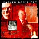 Father Don't Cry