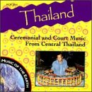 Thailand: Ceremonial and Court Music From Central Thailand